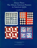 Always There: The African-American Presence in American Quilts